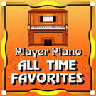Player Piano All Time               Favorites